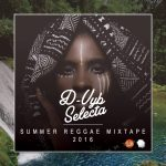 "MIX ACTUAL #337: D-VYB SELECTA – ""Summer Reggae Mix 2016"""