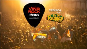 Crónica Viña Reggae @ Viña Rock 2016 por Do the Reggae