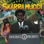 Ya disponible el nuevo disco de Skarra Mucci » Dancehall President»