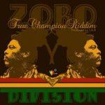 Zoro-Division (True Champion Riddim) Producido por J.A.R