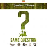 «Same question » es el nuevo single de Brother Wildman