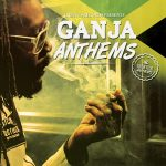 Irie Ites Records presenta Ganjah Anthems