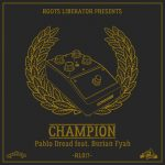 Champion nueva referencia de Roots Liberator con Pablo Dread y Burian Fyah