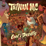 Taiwán MC regresa con Cool & Deadly, su primer LP