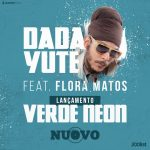 """""""Verde Neon"""" nuevo single y clip de Dada Yute feat. Flora Matos"""