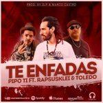 «Te enfadas» es el nuevo video-lyric de Pipo Ti junto a Rapsusklei y Toledo
