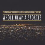 WHOLE HEAP A STORIES: nuevo proyecto audiovisual de Rebelmadiaq Sound y Poca Broma Produccions