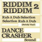 Mix Actual: Riddim 2 Riddim de Dance Crasher Sound