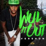 «Wul it Out» es el nuevo single de Vershon