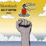 Do It Better, nuevo documental firmado por Blueskank