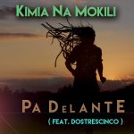 «Pa delante» nuevo clip de los Uruguayos Kimia Na Mokili