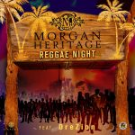 Morgan Heritage presenta «Reggae Night» nuevo single junto a Drezion