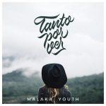 Ya disponible «Tanto por ver» el nuevo disco de Malaka Youth