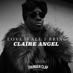 """Love is All"" es el nuevo clip de Claire Angel junto a Thunder Clap Records"