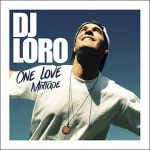 MIX ACTUAL: One Love Mixtape de Dj Loro