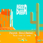 """Rule Inna Di Area"" nuevo single de Payoh SoulRebel y Makka Dubba"