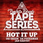 Tape series #1 Hot it Up con Uri Green, Da Fuchaman y Jah Garvey