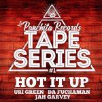 Tape series #1 Hot it Up con Uri Green, Da Fuchaman y Jah Garvey