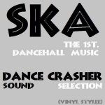 MIX ACTUAL «Ska, the first dancehall music» by Dance Crasher Sound