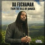 "Ya Disponible: ""From the Hills of Jamaica"" el nuevo disco de Da Fuchaman"