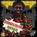 «Speakers on Fire» es el nuevo single de Macka B (video-Lyric)