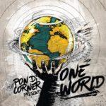 Pon di Corner lanza «One World» el próximo día 20 de Abril