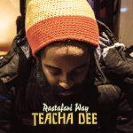 Teacha Dee muestra un adelanto de su «Rastafari Way»
