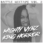 MIX ACTUAL: BATTLE MIXTAPE vol.2 Mighty Vybz vs King Horror - QUEENS OF REGGAE MUSIC!!