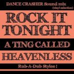 #MIX ACTUAL: Dance Crasher Sound: «Rock it tonight…a ting called Heavenless»