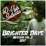 #MIXTAPE ACTUAL: D-Vyb Selecta – «Brighter Days Mixtape vol. 2»