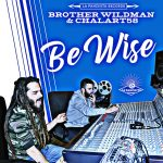 """Be Wise"" es el nuevo LP de Brother Wildman & Chalart58"