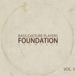 Foundation showcase Vol. II de Bass Culture Players ya está disponible