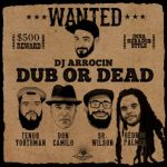La Panchita Records presenta «Dub or Dead» By Dj Arrocin