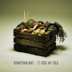"Lo nuevo de Downtown Beat se llama ""It Feeds My Soul"""
