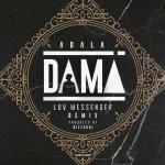 Luv Messenger sorprende con este remix  de «Dama» de Adala junto a BIZZARRI)